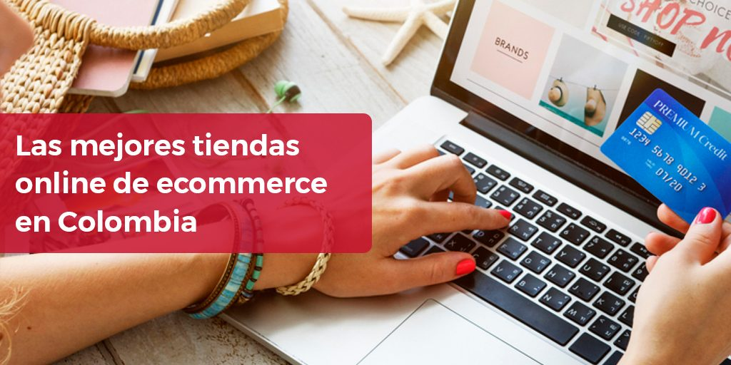 c56fdc8c5832 Las mejores tiendas online de comercio electrónico en Colombia
